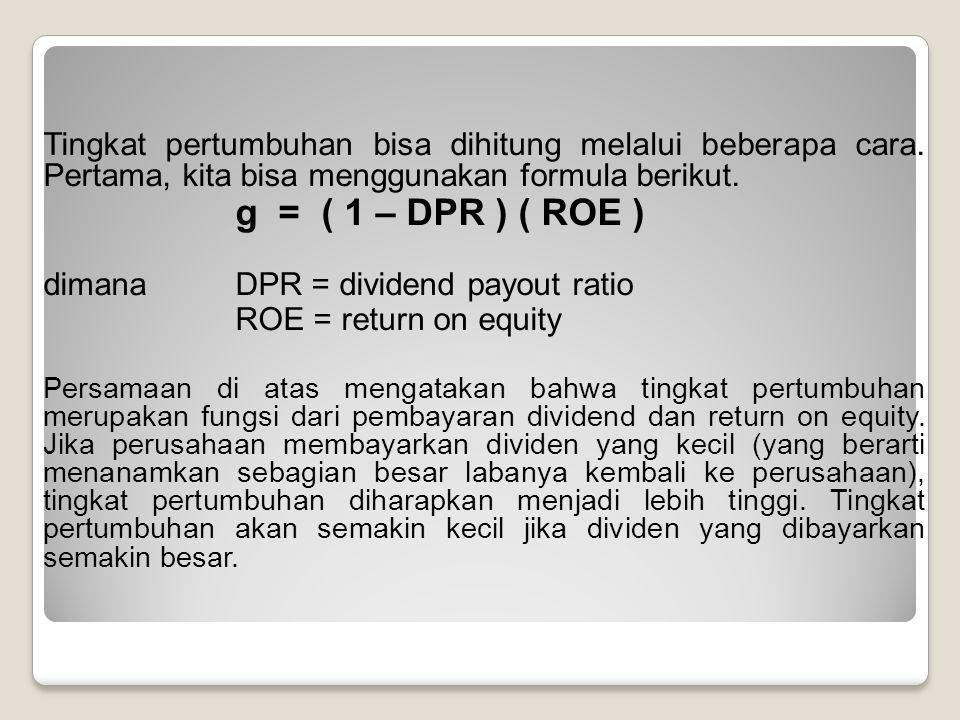dimana DPR = dividend payout ratio ROE = return on equity
