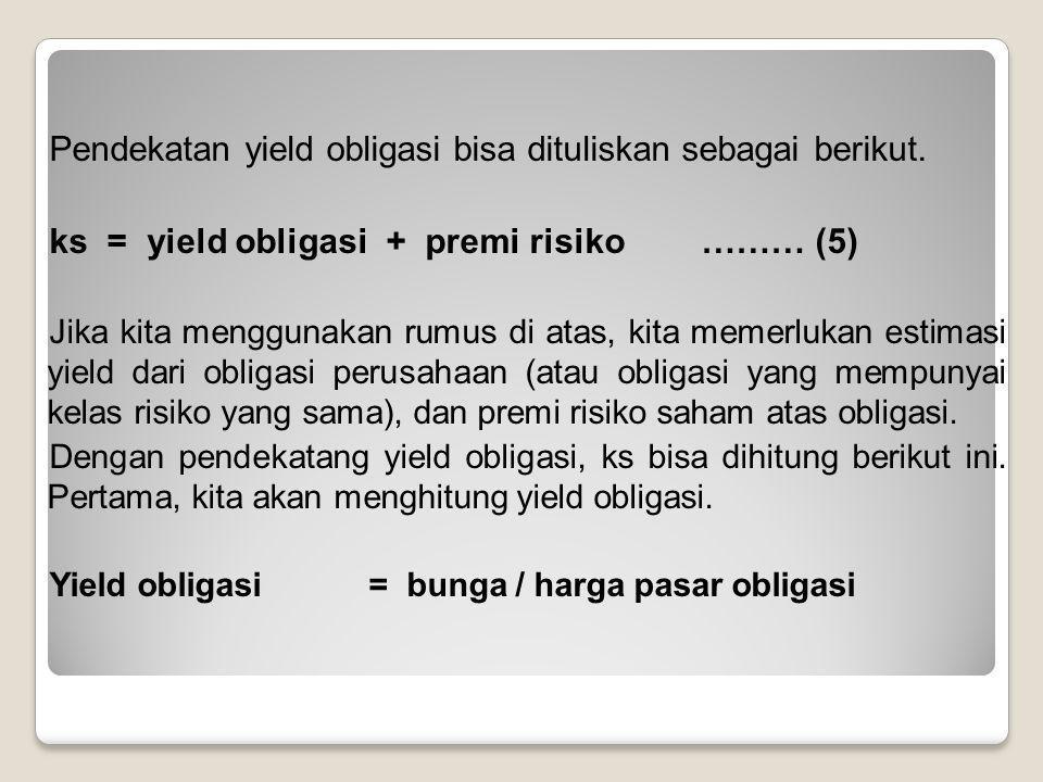Pendekatan yield obligasi bisa dituliskan sebagai berikut.