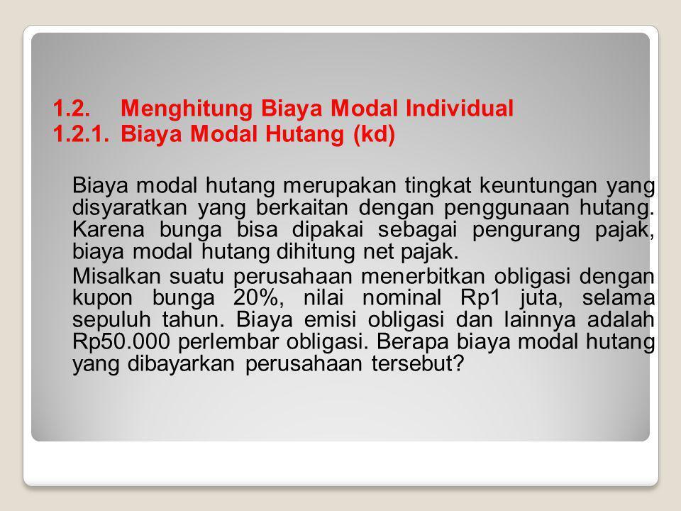 1.2. Menghitung Biaya Modal Individual 1.2.1. Biaya Modal Hutang (kd)