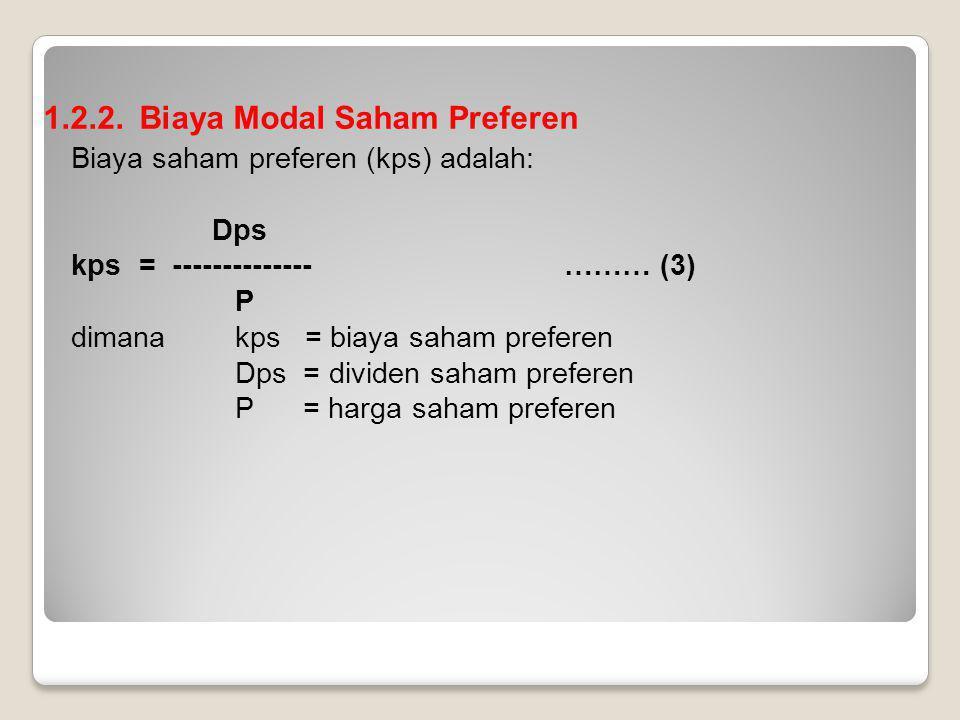 1.2.2. Biaya Modal Saham Preferen Biaya saham preferen (kps) adalah: