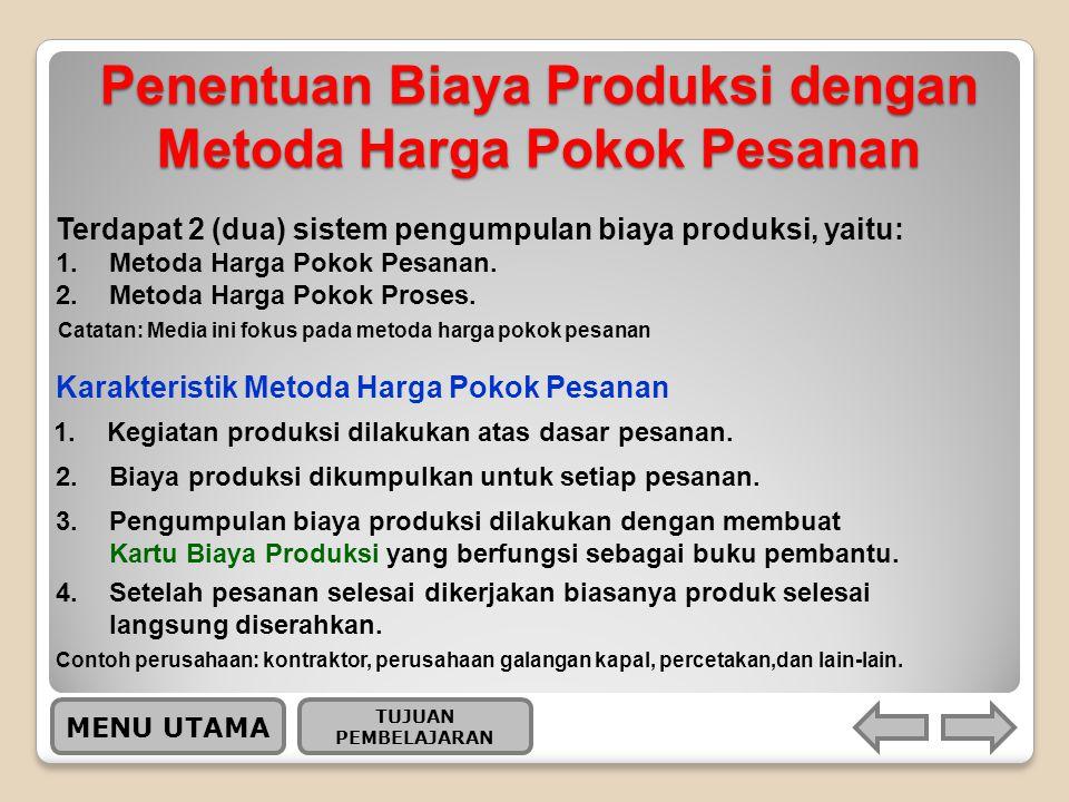 Penentuan Biaya Produksi dengan Metoda Harga Pokok Pesanan