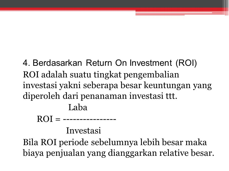 4. Berdasarkan Return On Investment (ROI)