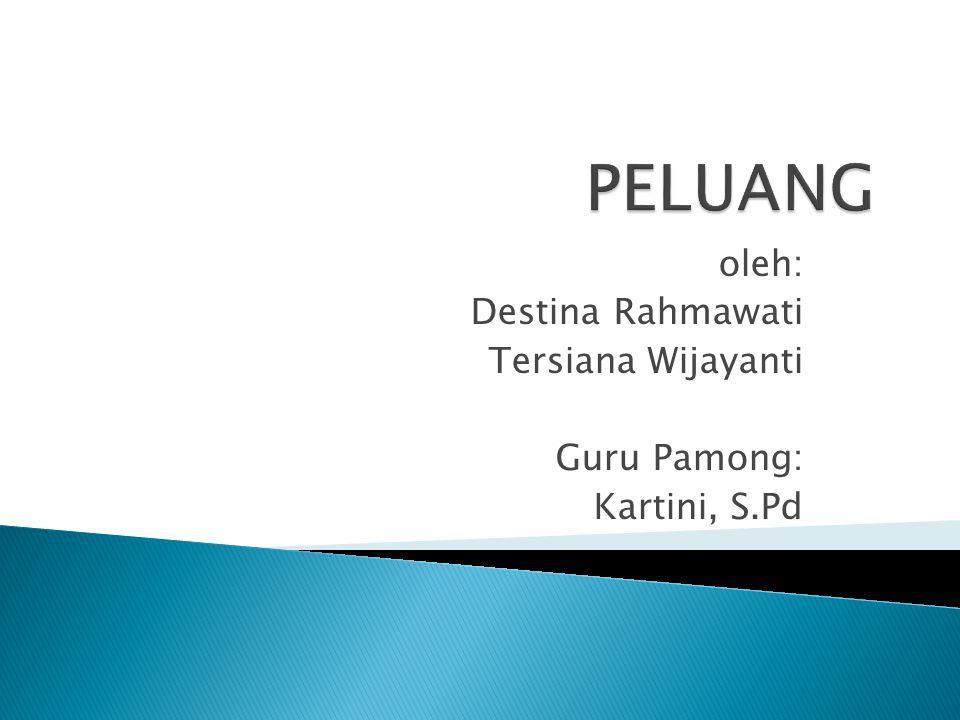 oleh: Destina Rahmawati Tersiana Wijayanti Guru Pamong: Kartini, S.Pd
