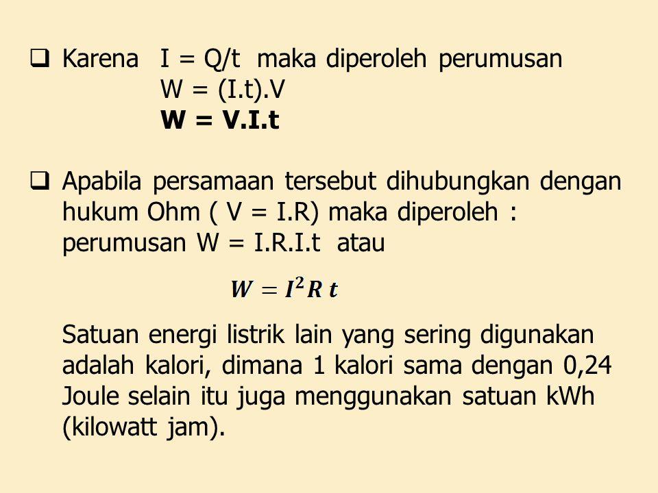 Karena I = Q/t maka diperoleh perumusan