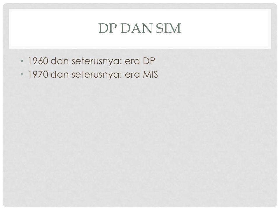 DP dan SIM 1960 dan seterusnya: era DP 1970 dan seterusnya: era MIS