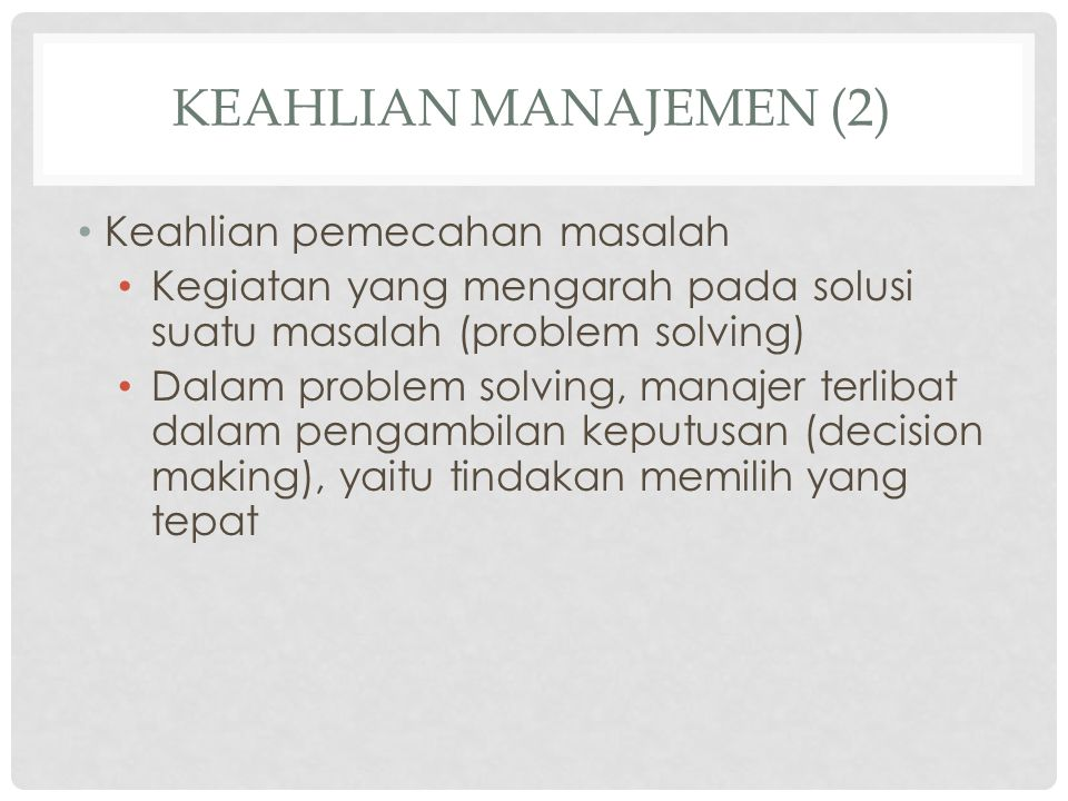 Keahlian Manajemen (2) Keahlian pemecahan masalah