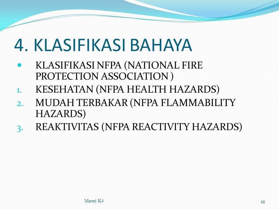 4. KLASIFIKASI BAHAYA KLASIFIKASI NFPA (NATIONAL FIRE PROTECTION ASSOCIATION ) KESEHATAN (NFPA HEALTH HAZARDS)