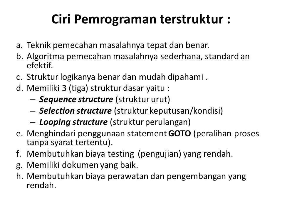 Ciri Pemrograman terstruktur :
