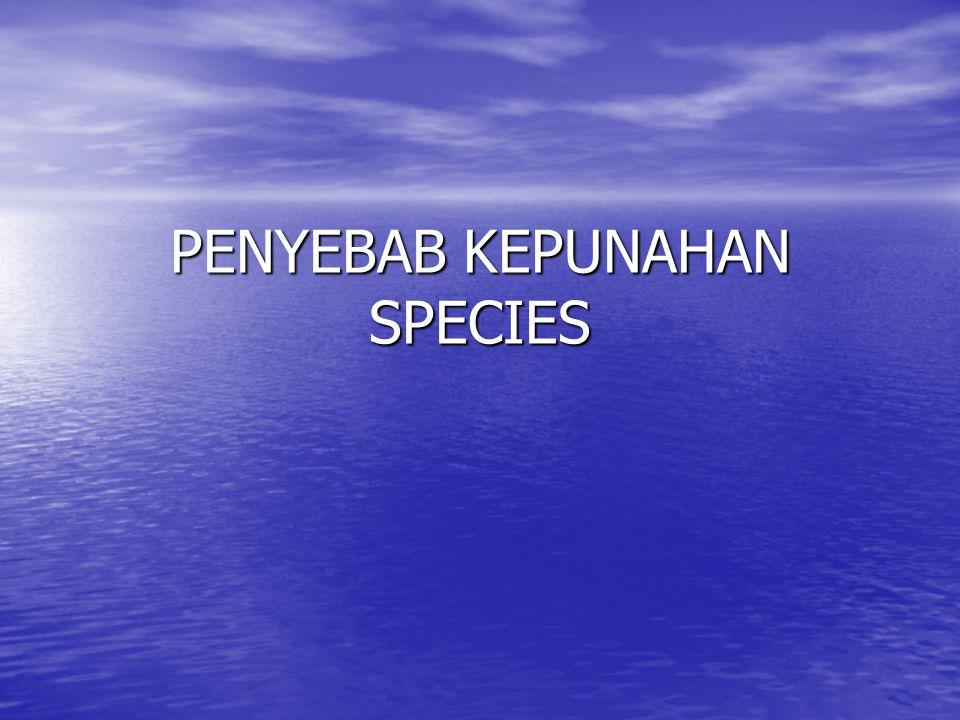 PENYEBAB KEPUNAHAN SPECIES
