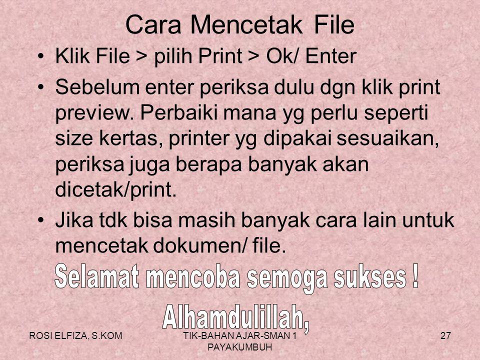 Cara Mencetak File Klik File > pilih Print > Ok/ Enter