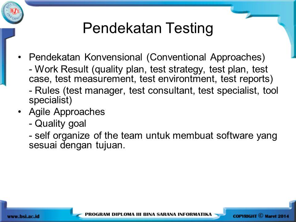 Pendekatan Testing Pendekatan Konvensional (Conventional Approaches)