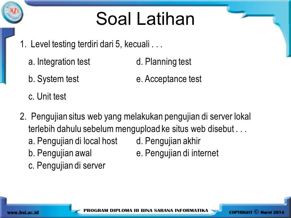 Soal Latihan Level testing terdiri dari 5, kecuali . . .