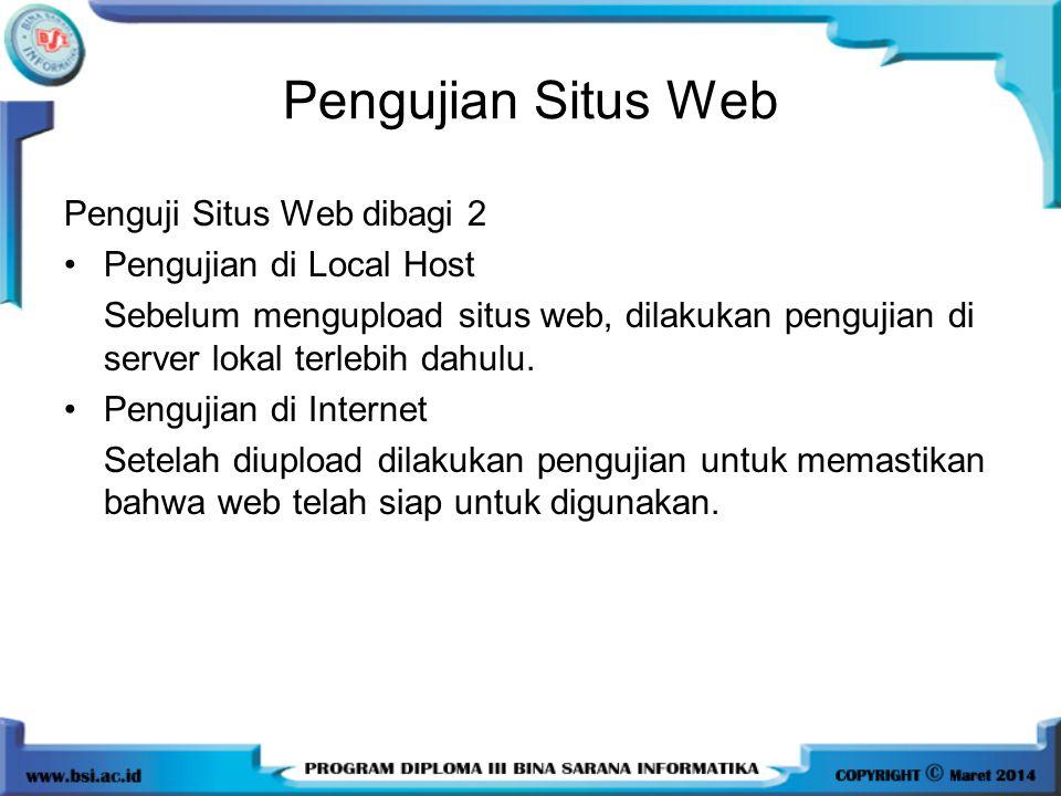 Pengujian Situs Web Penguji Situs Web dibagi 2 Pengujian di Local Host