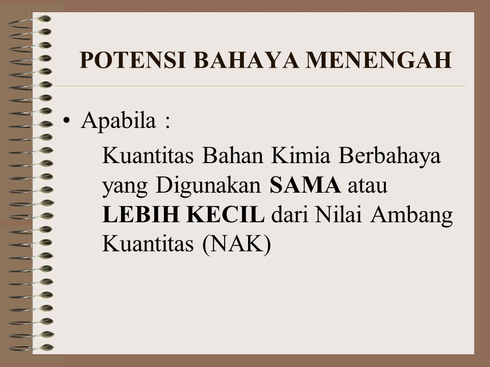 POTENSI BAHAYA MENENGAH