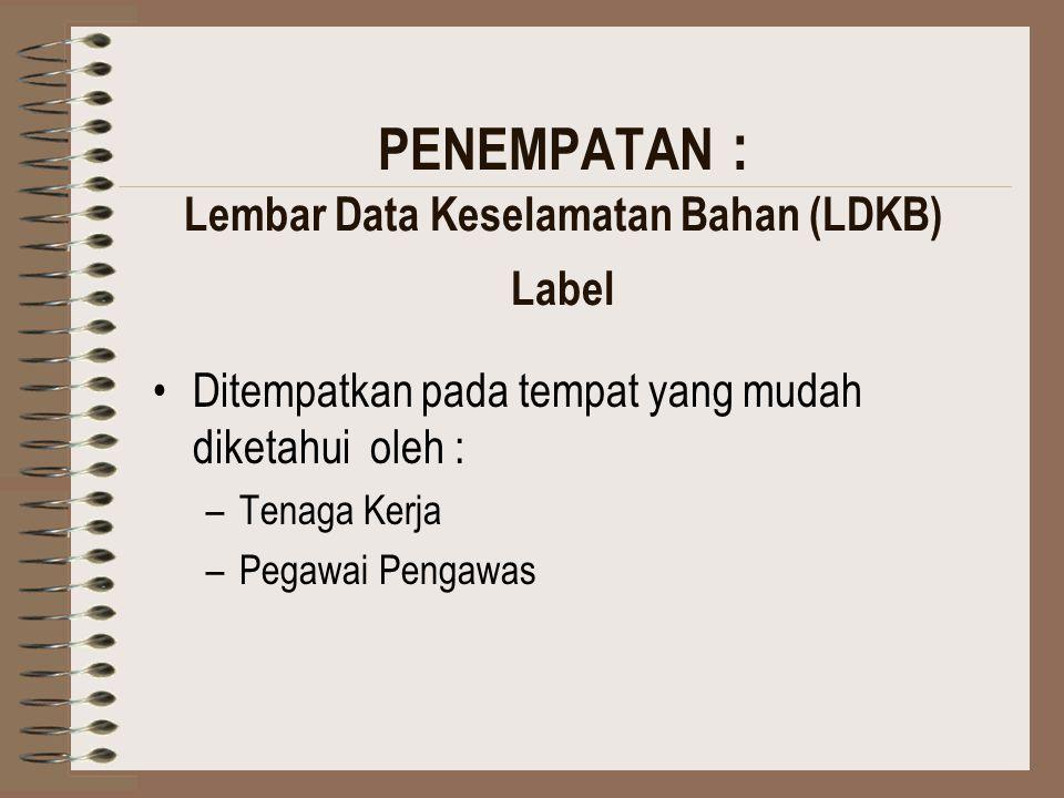 PENEMPATAN : Lembar Data Keselamatan Bahan (LDKB) Label