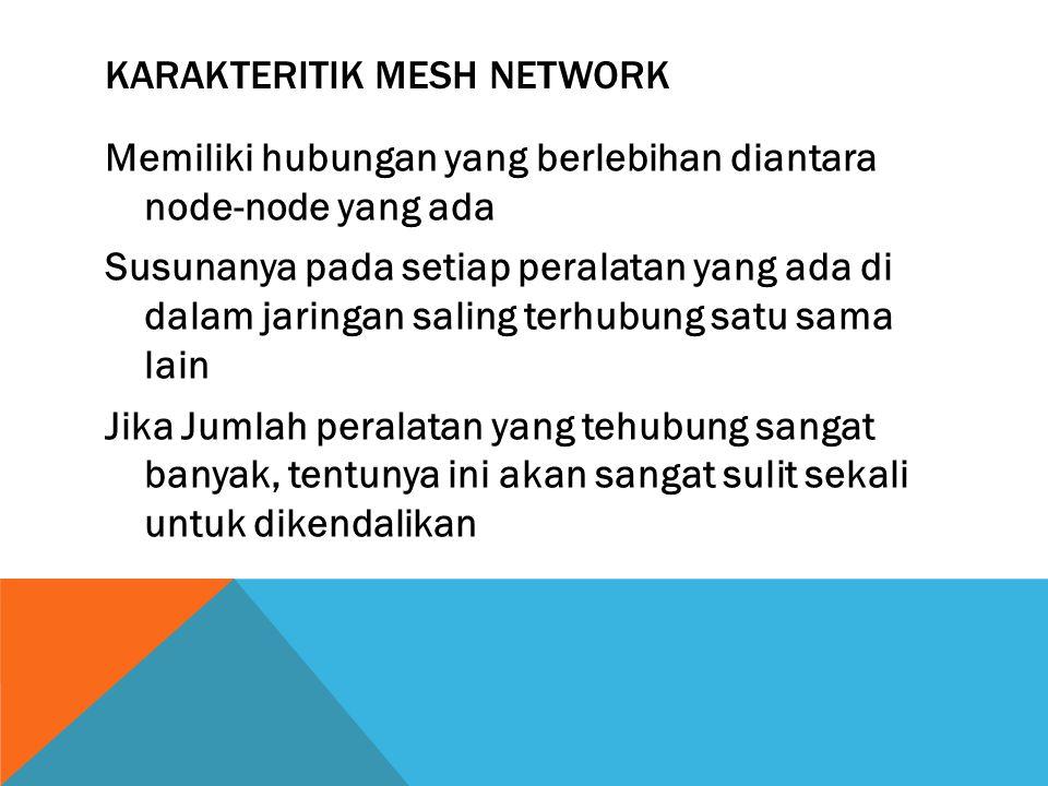 Karakteritik Mesh Network