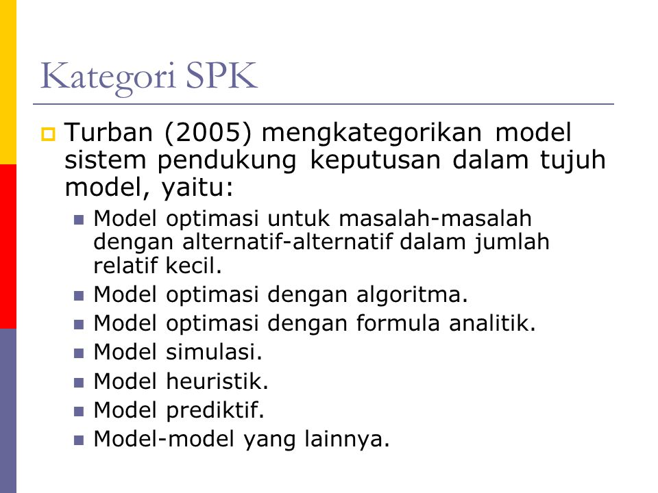 Kategori SPK Turban (2005) mengkategorikan model sistem pendukung keputusan dalam tujuh model, yaitu:
