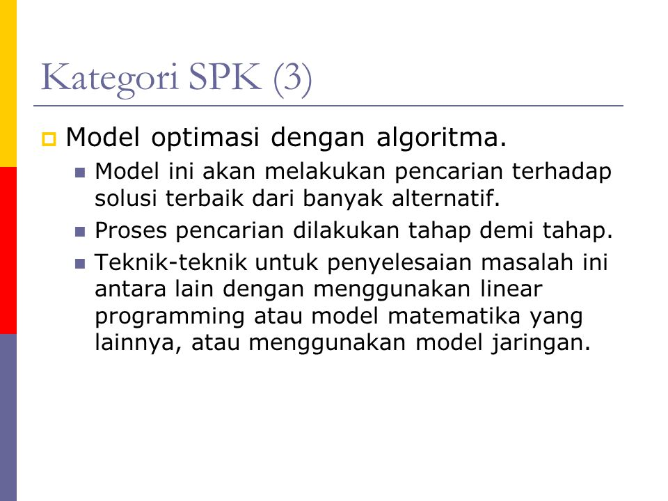 Kategori SPK (3) Model optimasi dengan algoritma.