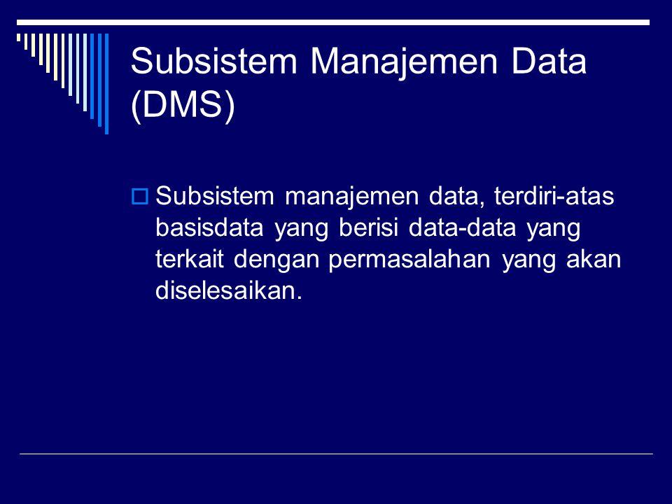 Subsistem Manajemen Data (DMS)