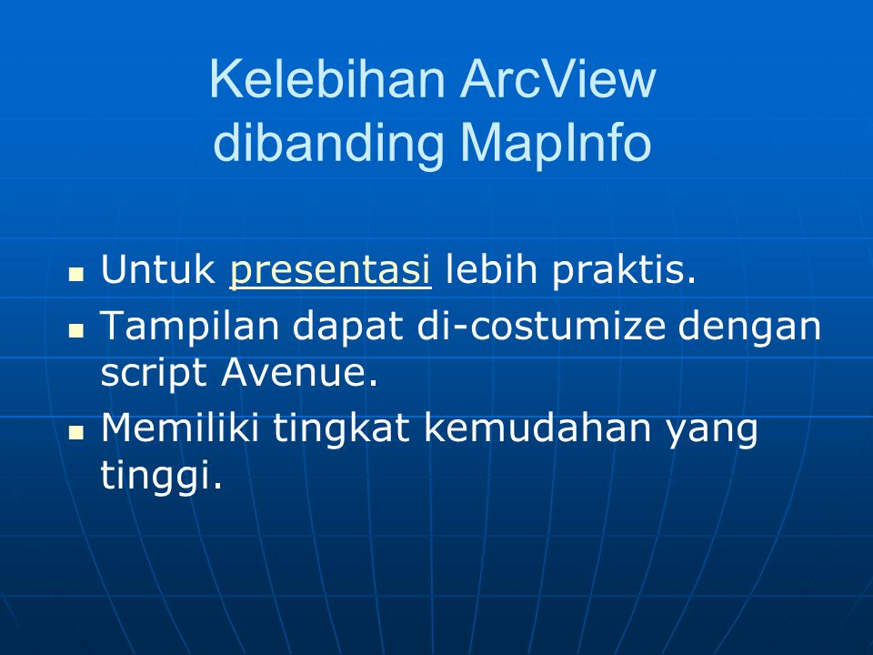 Kelebihan ArcView dibanding MapInfo