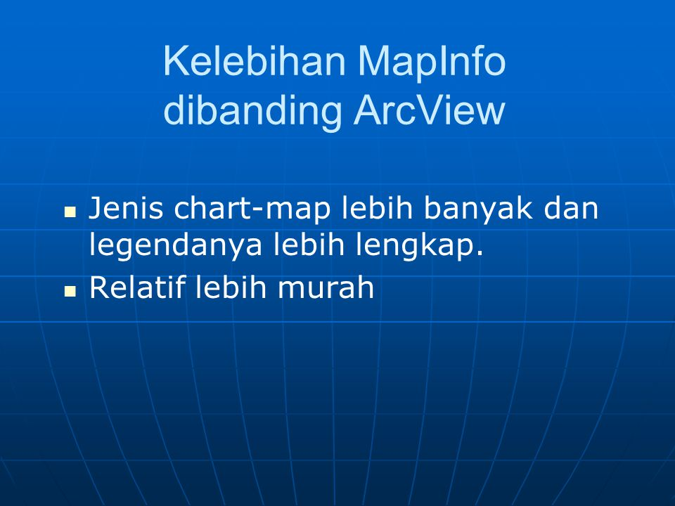 Kelebihan MapInfo dibanding ArcView