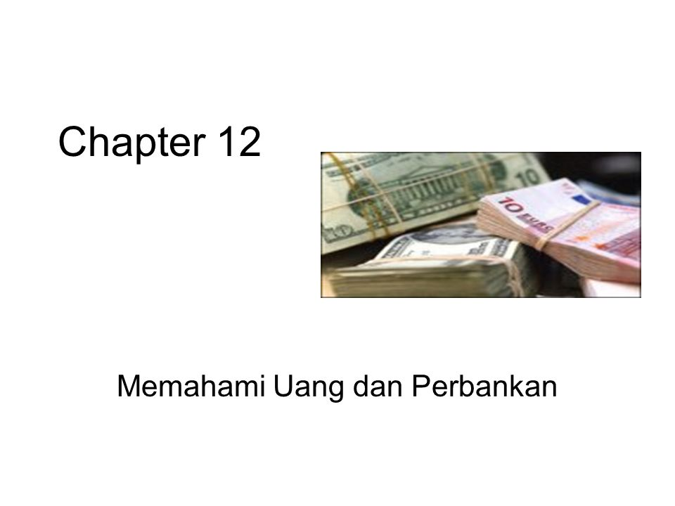 Memahami Uang dan Perbankan