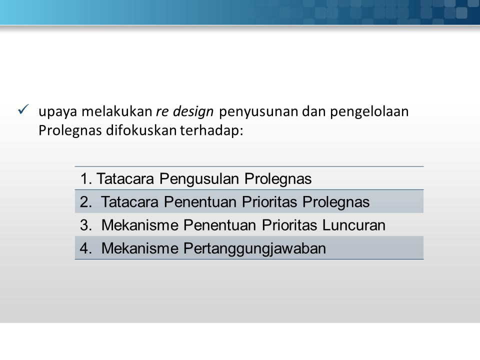 upaya melakukan re design penyusunan dan pengelolaan Prolegnas difokuskan terhadap: