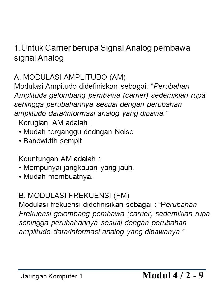 1.Untuk Carrier berupa Signal Analog pembawa signal Analog