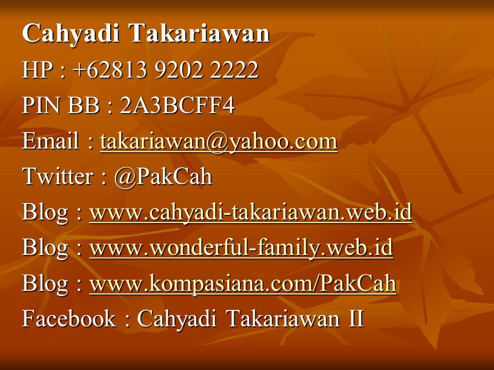 Cahyadi Takariawan HP : +62813 9202 2222 PIN BB : 2A3BCFF4