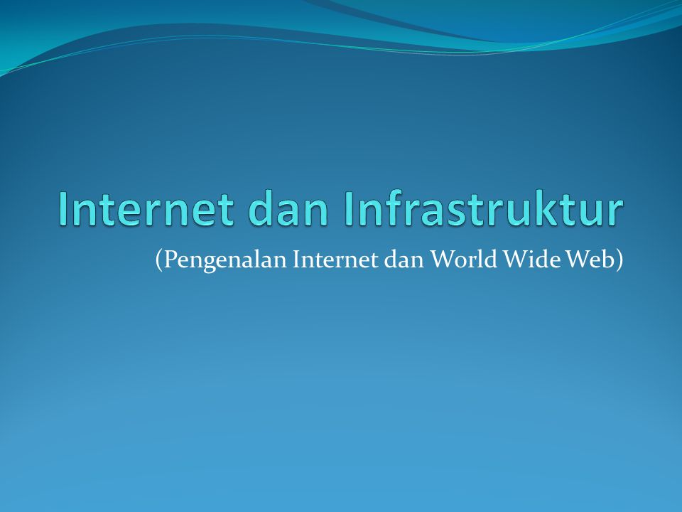 Internet dan Infrastruktur