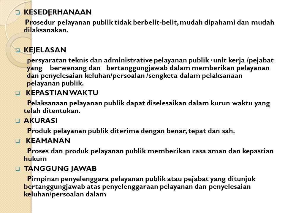 KESEDERHANAAN Prosedur pelayanan publik tidak berbelit-belit, mudah dipahami dan mudah dilaksanakan.