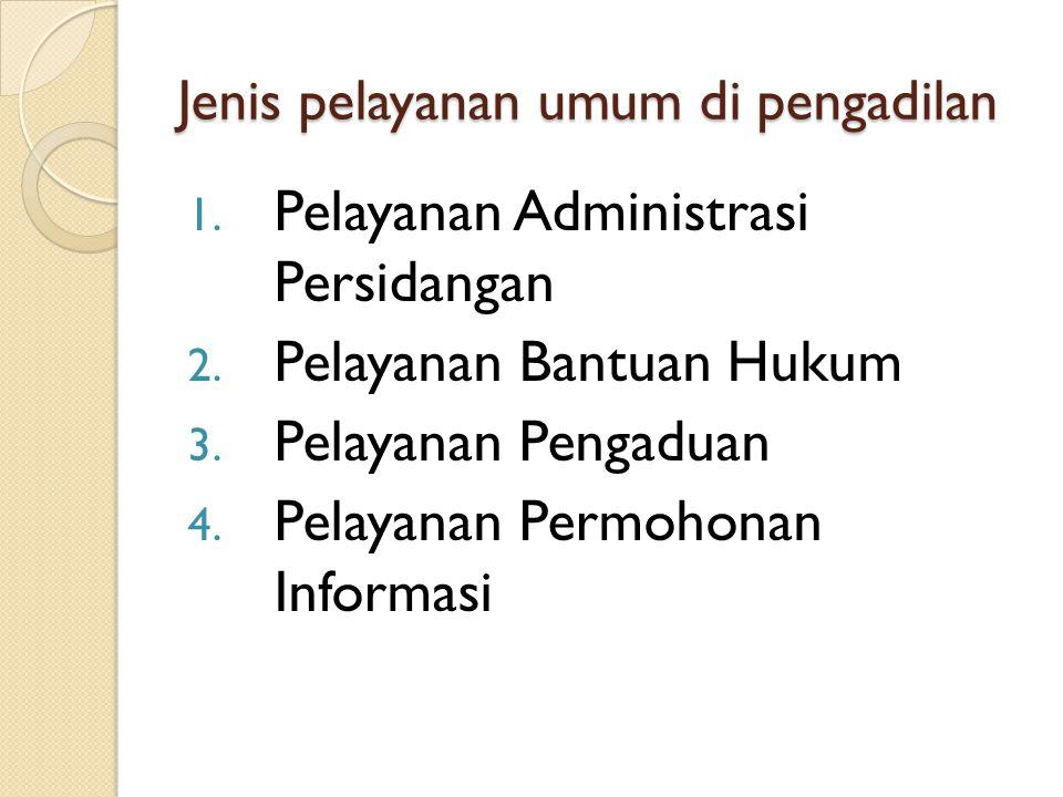 Jenis pelayanan umum di pengadilan
