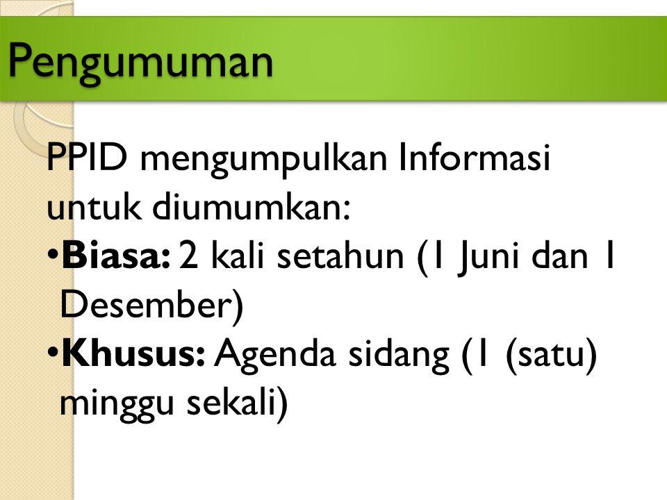 Pengumuman PPID mengumpulkan Informasi untuk diumumkan: