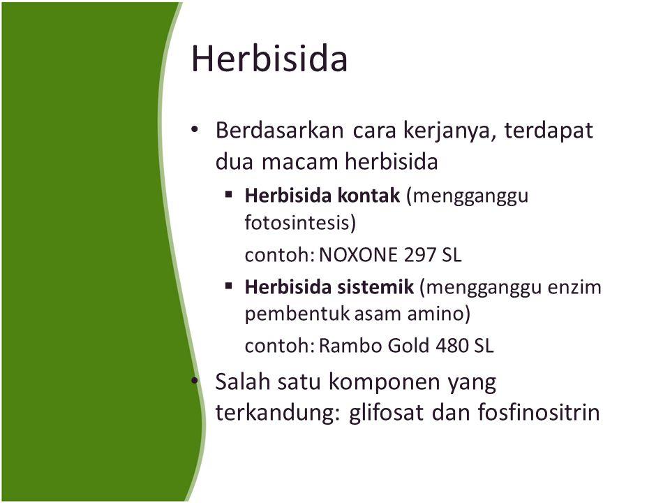 Herbisida Berdasarkan cara kerjanya, terdapat dua macam herbisida
