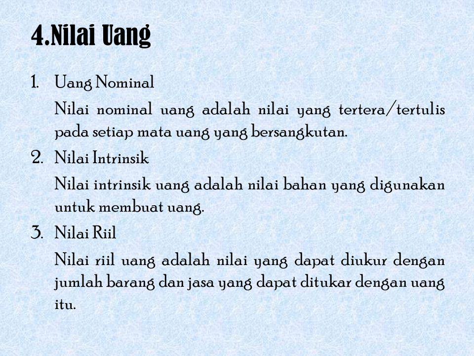 4.Nilai Uang Uang Nominal