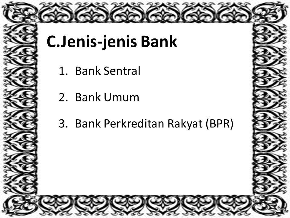 C. Jenis-jenis Bank Bank Sentral Bank Umum