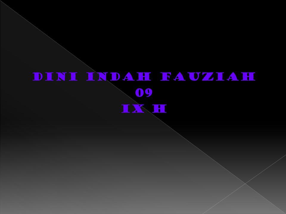 DINI INDAH FAUZIAH 09 IX H