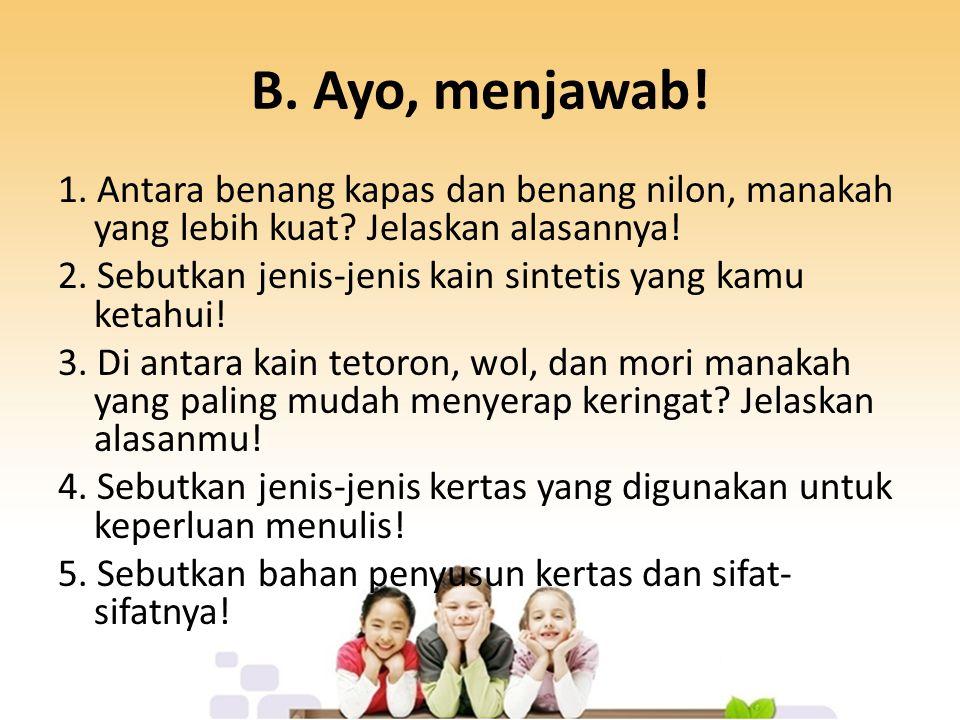 B. Ayo, menjawab!