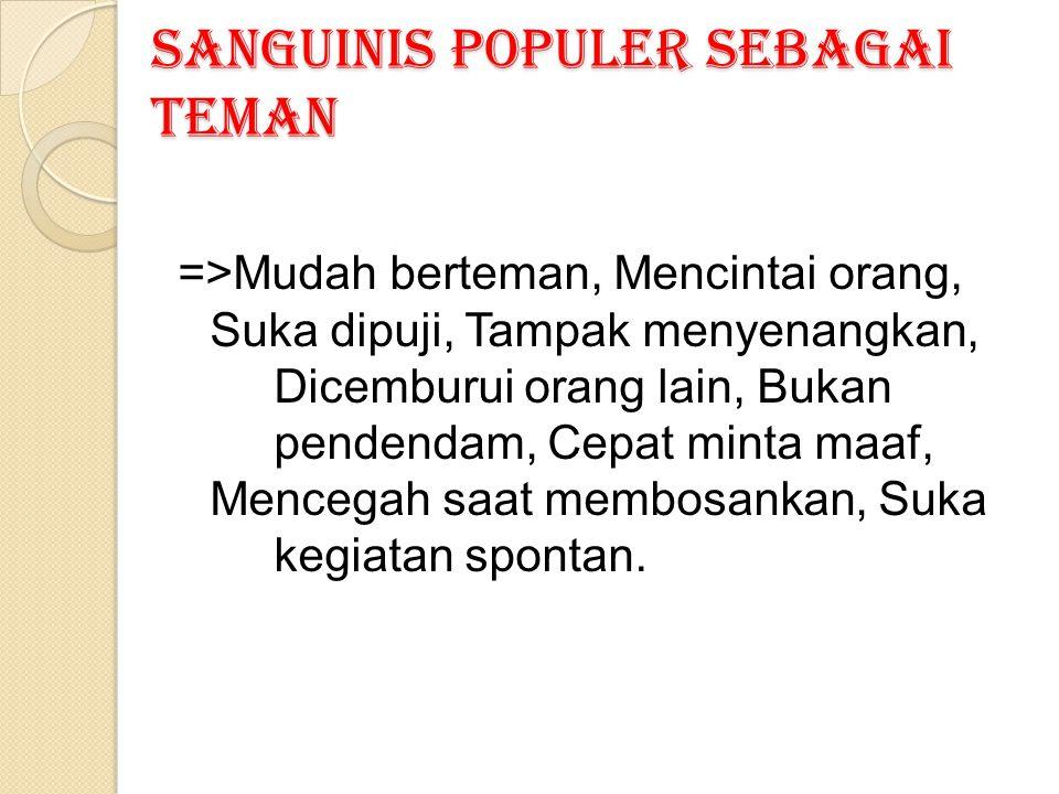 Sanguinis Populer Sebagai Teman