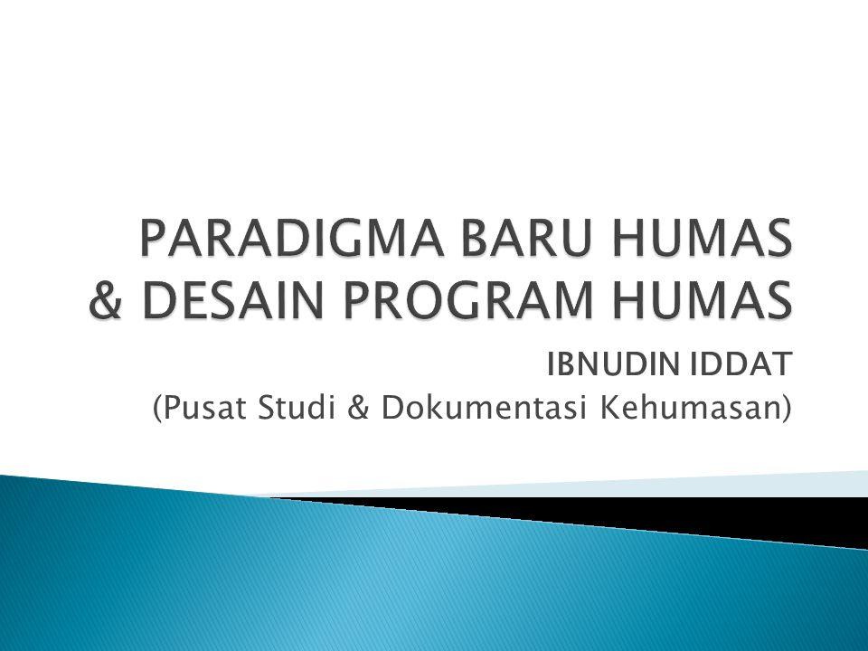 PARADIGMA BARU HUMAS & DESAIN PROGRAM HUMAS