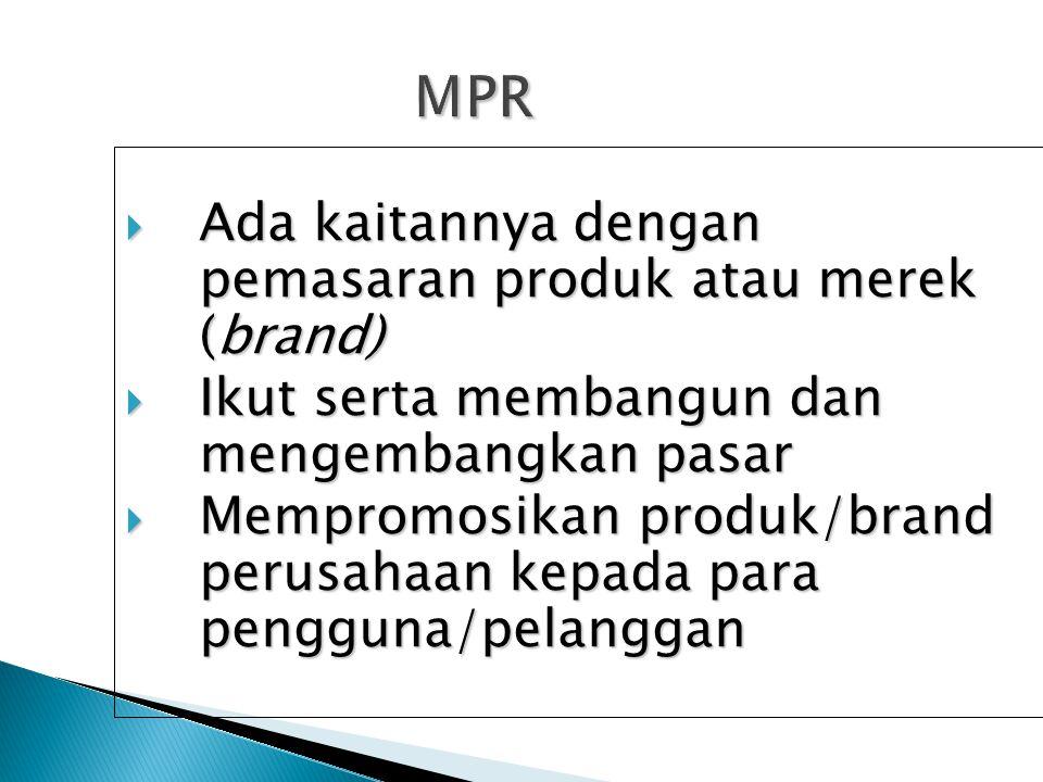 MPR Ada kaitannya dengan pemasaran produk atau merek (brand)