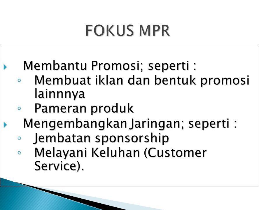 FOKUS MPR Membantu Promosi; seperti :