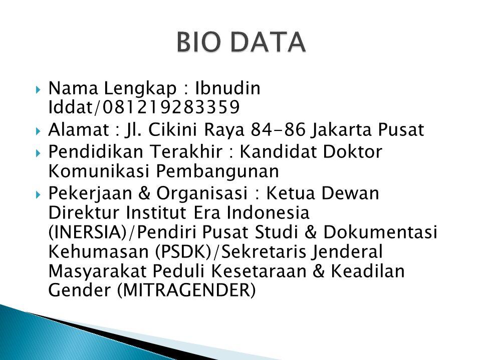 BIO DATA Nama Lengkap : Ibnudin Iddat/081219283359