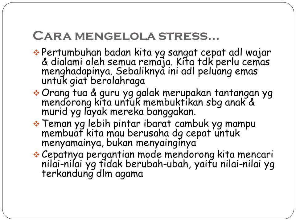 Cara mengelola stress...