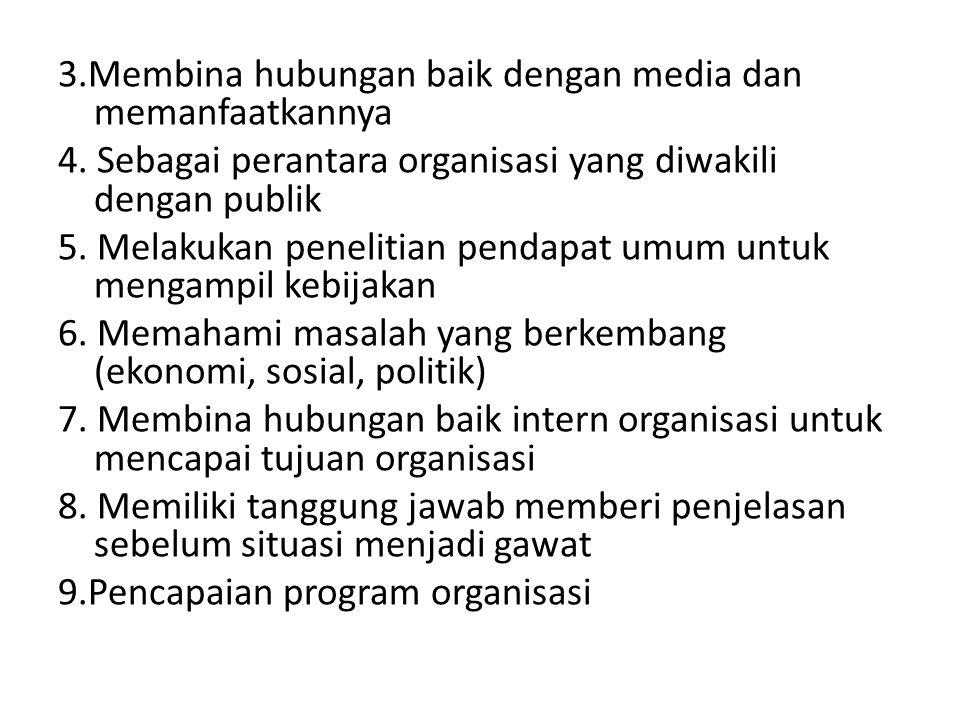 3. Membina hubungan baik dengan media dan memanfaatkannya 4