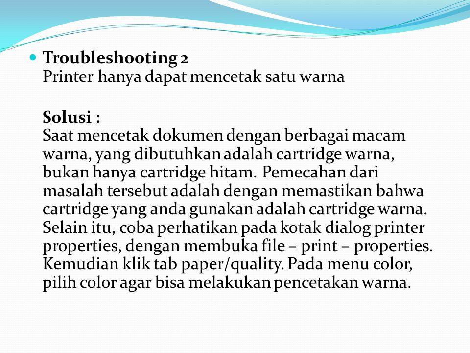 Troubleshooting 2 Printer hanya dapat mencetak satu warna