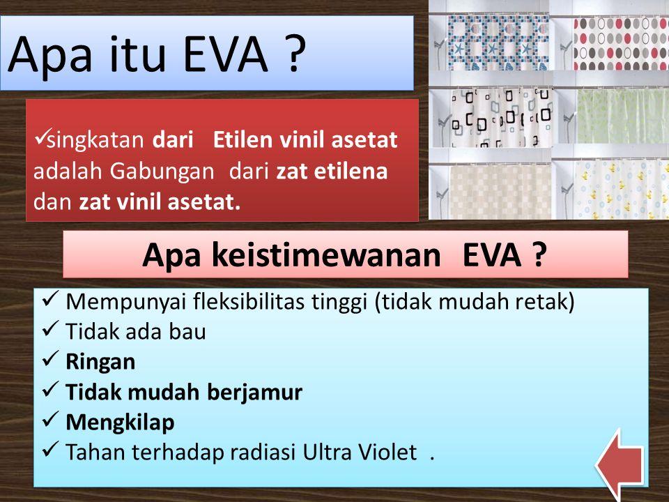 Apa itu EVA Apa keistimewanan EVA