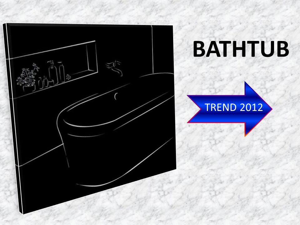BATHTUB TREND 2012