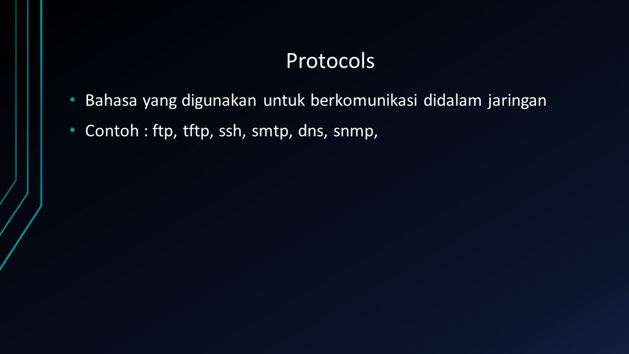 Protocols Bahasa yang digunakan untuk berkomunikasi didalam jaringan