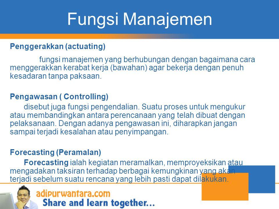 Fungsi Manajemen Penggerakkan (actuating)